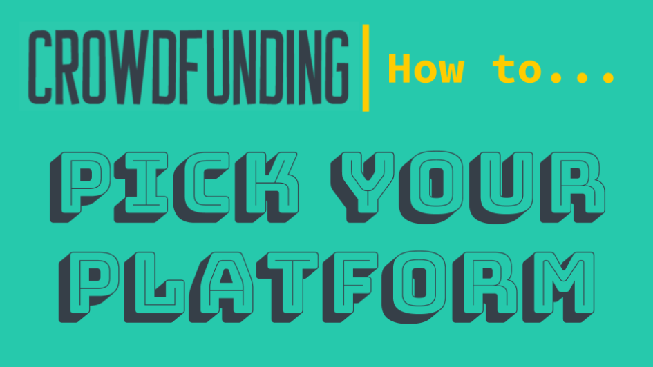 Crowdfunding - Picking The Right Crowdfunding Platform