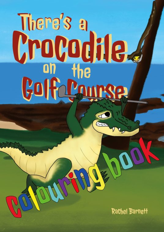 There's a Crocodile on the Golf Course Colouring Book