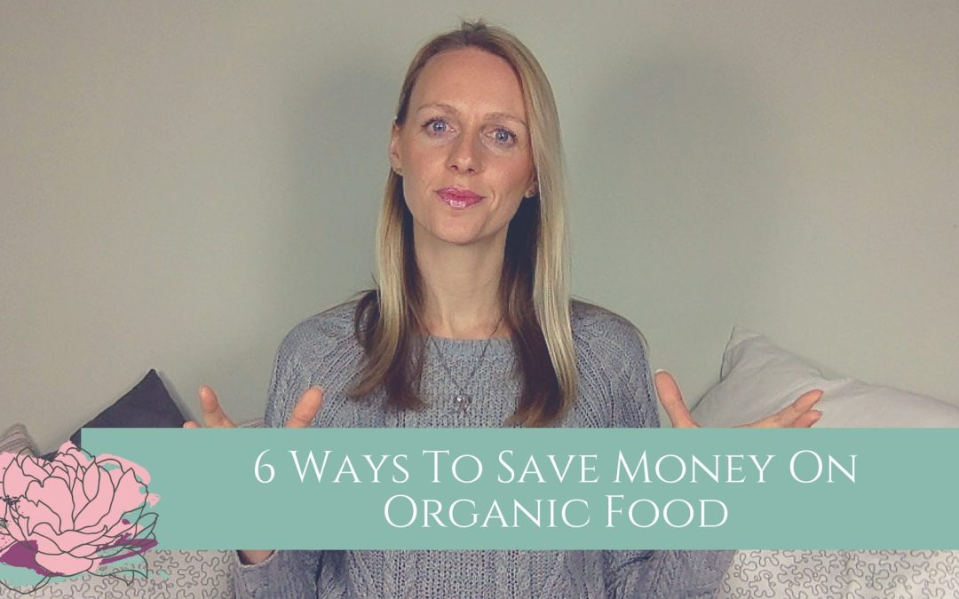 6 Ways To Save Money On Organic Food