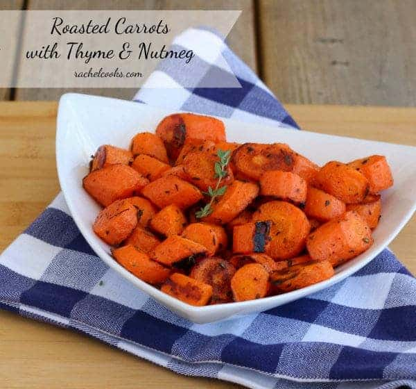 Roasted Carrots with Thyme and Nutmeg | RachelCooks.com