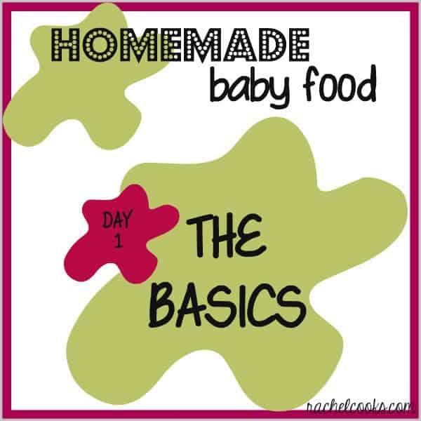 Homemade Baby Food: The Basics   RachelCooks.com