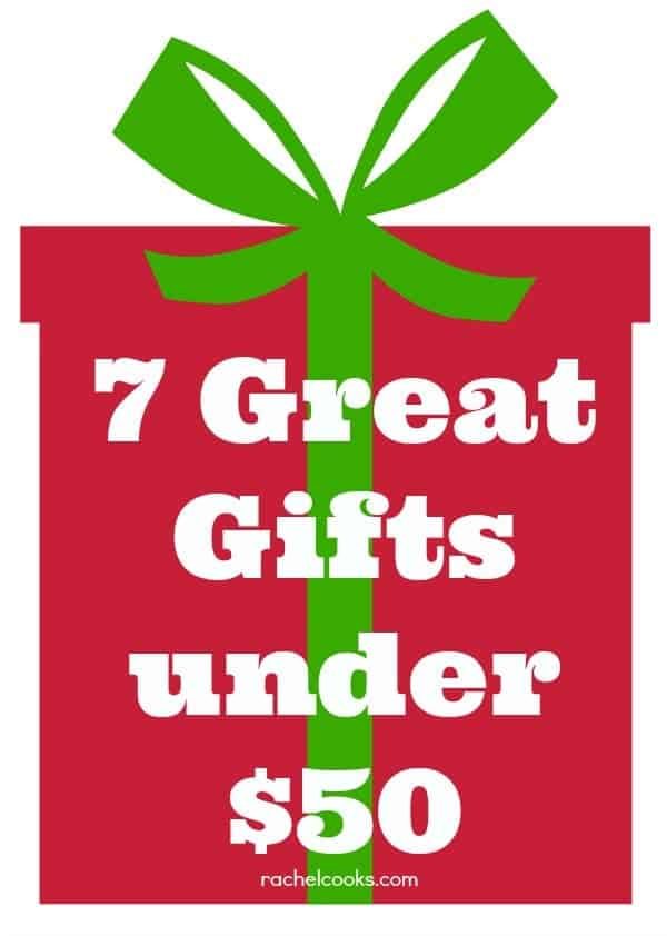 7 Great Gift Ideas Under 50 Dollars - Find them on RachelCooks.com