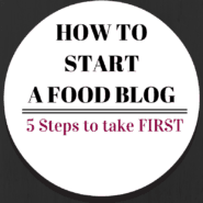 How to Start A Food Blog | 5 Steps to take before doing anything else! - Get it on RachelCooks.com