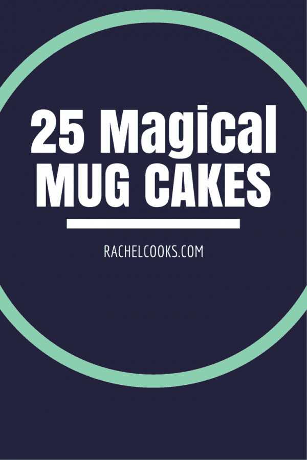 25 deliciously easy mug cakes you can make in the microwave - something for everyone. Get the recipes on RachelCooks.com!