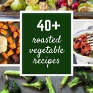 Over 40 Roasted Vegetable Recipes - there's something for everyone here, whether you're new to roasting vegetables or an expert! Get all the recipes on RachelCooks.com!