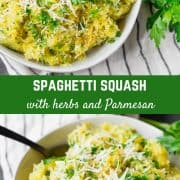 Simple yet flavorful, this spaghetti squash with Parmesan and herbs is a perfect side dish or a great base for a topping such as marinara sauce.