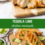 This zesty and flavorful tequila lime chicken marinade is reminiscent of a margarita and perfect for making grilled chicken for fajitas. You're going to love it!