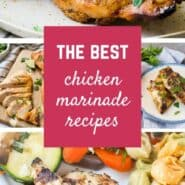 This list of more than 10 easy and delicious chicken marinades recipes will save you from boring chicken all year.