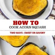 Learn how to cook acorn squash in two ways: Sweet and savory. Both are super easy and make for a delicious, healthy side dish! #acornsquash #side #sidedish #healthy