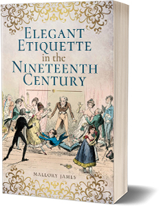 Elegant Etiquette in the Nineteenth Century
