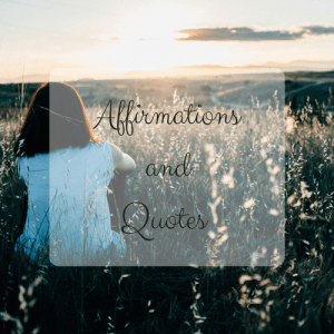 Affirmations and Quotes