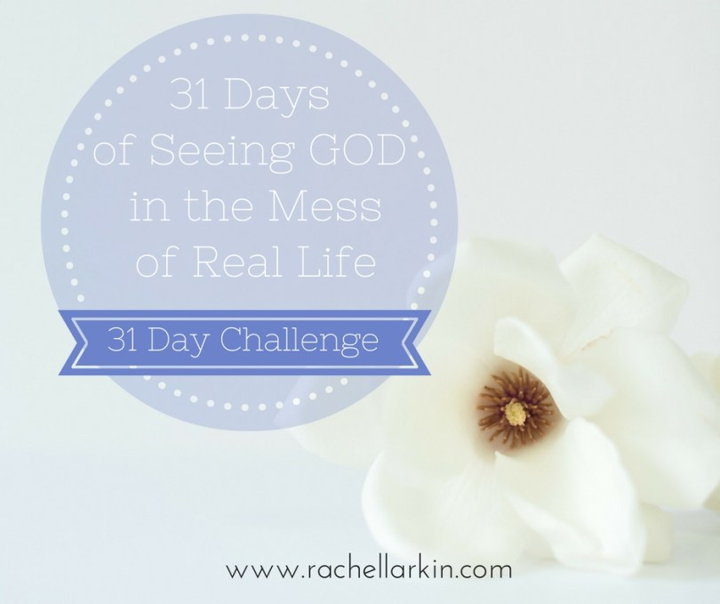 31-days-to-seeing-god-in-the-mess-of-real-life