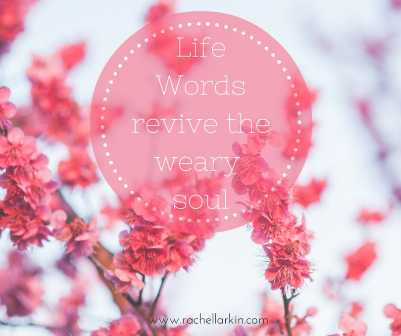 life-wordsrevive-theweary-soul