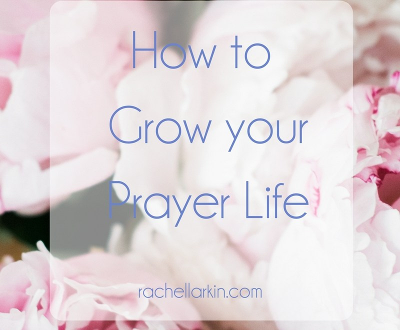 How to Grow your Prayer Life
