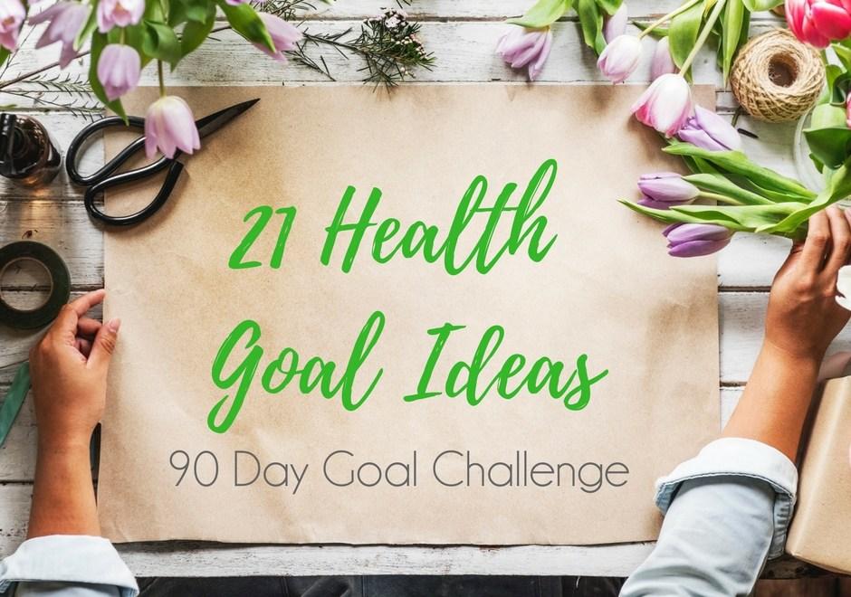 90-Day Goal Challenge: 21 Health Goal Ideas