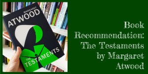 Book Recommendation – The Testaments by Margaret Atwood