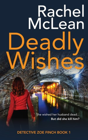 Deadly Wishes by Rachel McLean - Zoe Finch Book 1