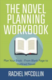 The Novel Planing Workbook Plan and Write Your Book