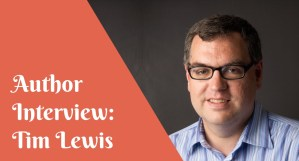 Interview with Tim Lewis, fantasy and nonfiction author