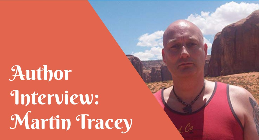 Author Interview Martin Tracey