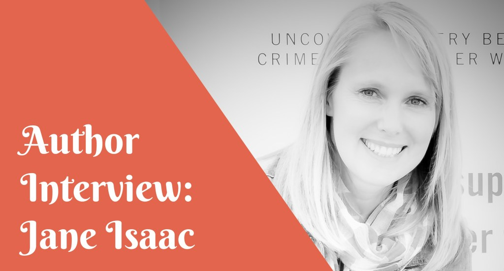 Author interview Jane Isaac