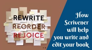 How Scrivener Will Help You Write and Edit Your Book