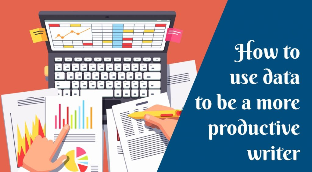 How to use data to be a more productive writer