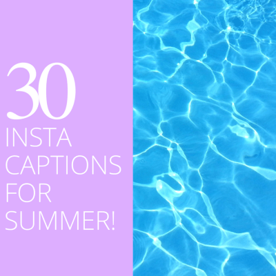 30 Summer Instagram Captions to Make Your Life Easier!