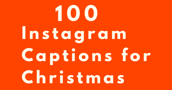 Christmas Captions.100 Instagram Christmas Captions For Your Best Holiday Ever