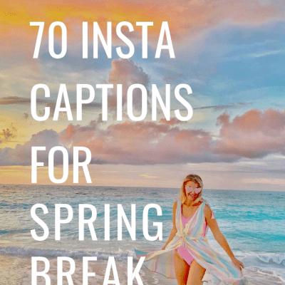 70 Instagram Captions for your Spring Break!