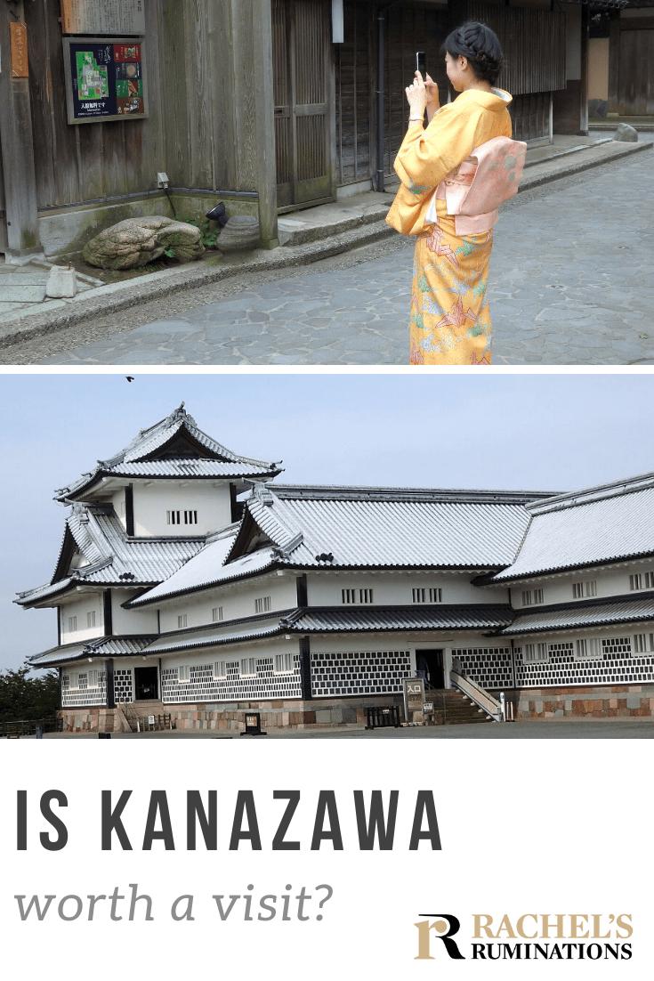 Is Kanazawa worth a Visit? via @rachelsruminations