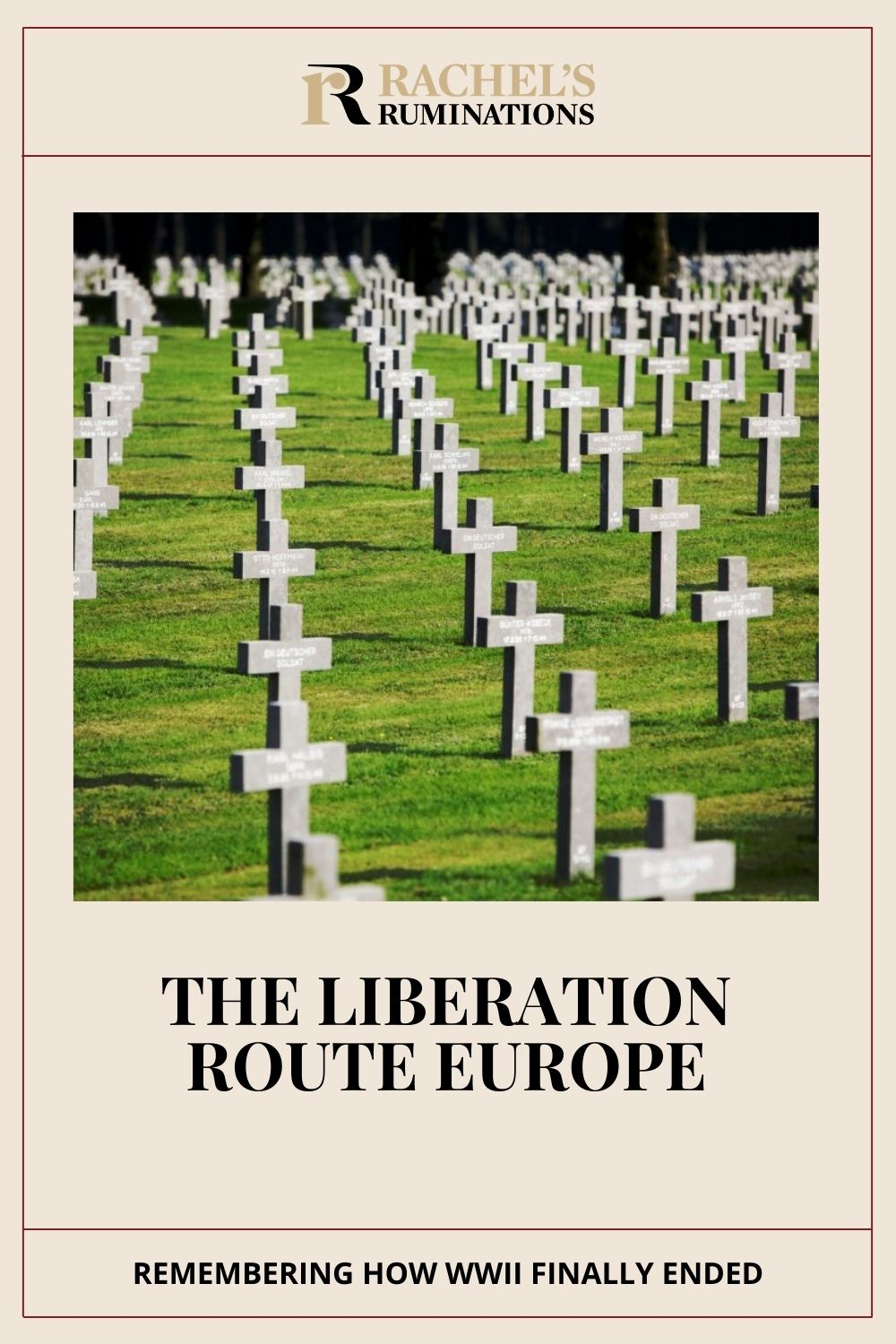 The Liberation Route Europe, its WWII battlefields and museums: it's important to stop and acknowledge the world-changing events of WWII. via @rachelsruminations