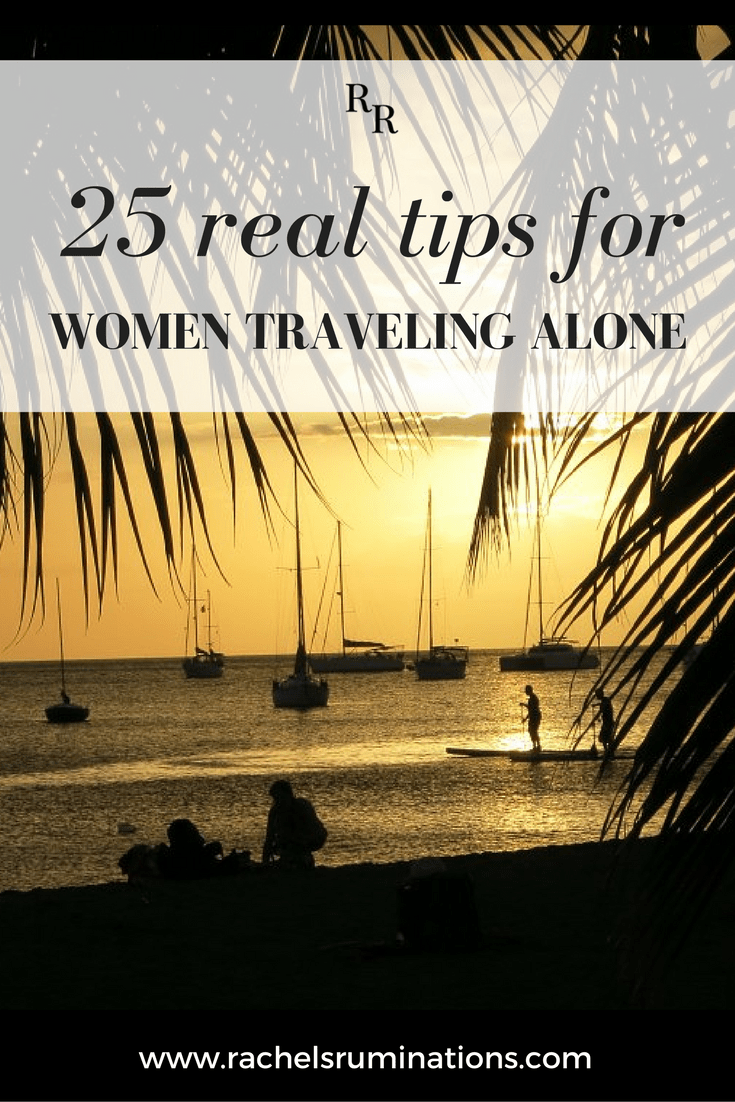 25 real tips for women traveling alone