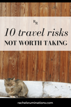 10 travel risks NOT worth taking