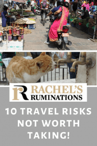 Pinnable image Text: Rachel's Ruminations: 10 Travel Risks not worth taking Images: a motorcycle and a stray cat.