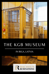 Pinnable image: Image behind the text: the caged door of the museum. It's about the size and shape of a telephone booth, but barred. Text: The KGB Museum in Riga, Latvia, and the Rachel's Ruminations logo