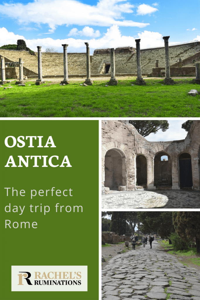 Pinnable image Text: Ostica Antica: The perfect day trip from Rome (and the Rachel's Ruminations logo) Images: top is a view of the ampitheatre. Right are smaller images, one of the House of Serapis with the mosaic floor and other is a view down the Via Ostiense.