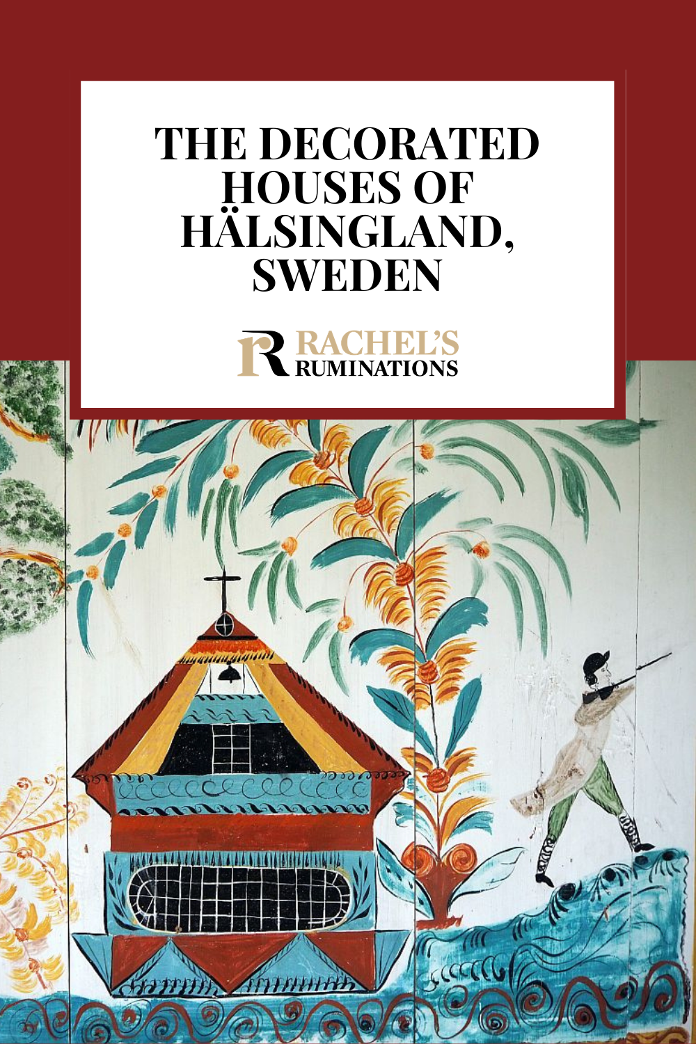 The Decorated Farmhouses of Hälsingland, Sweden is a collection of farmhouses with unique interiors filled with folk art decorations: an expression of wealth and aspiration to a higher social class. via @rachelsruminations