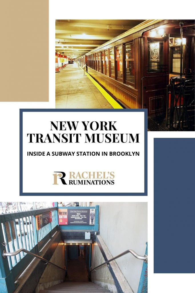 Pinnable image Text: New York Transit Museum inside a subway station in Brooklyn (and the Rachel's Ruminations logo) Image: Above, a view down a subway platform with a line or subway cars along the track. Below, a view down the stairs that are the entrance to the New York Transit Museum.