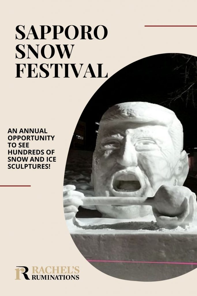 Text: Sapporo Snow Festival: An annual opportunity to see hundreds of snow and ice sculptures! Image: a large head made of snow. It looks like Donald Trump with his mouth wide open.