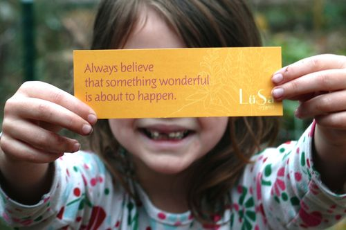 Always believe something wonderful is about to happen. LuSa Organics