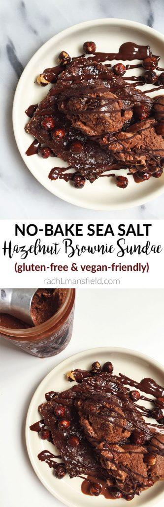 No-bake Sea Salt Hazelnut Brownie Sundae
