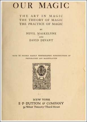 Magic Book by Nevil Maskelyne & David Devant, 1911.