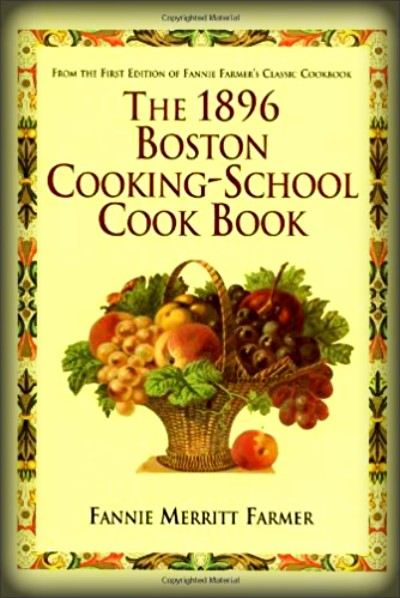 The 1896 Boston Cooking School Cook Book. Image: Amazon.