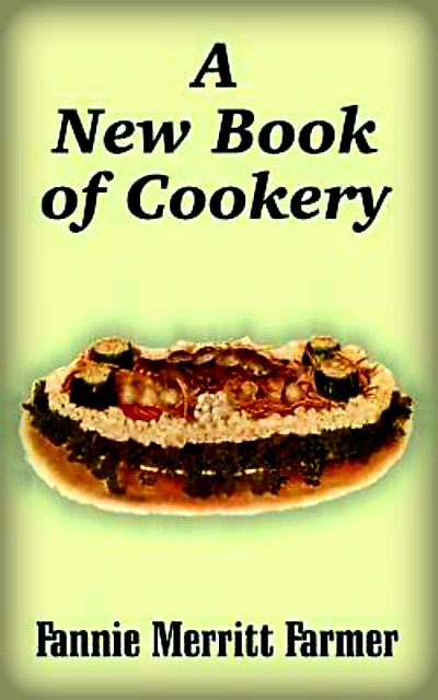 A New Book of Cookery by Fannie-Merritt Farmer. Image: Amazon.