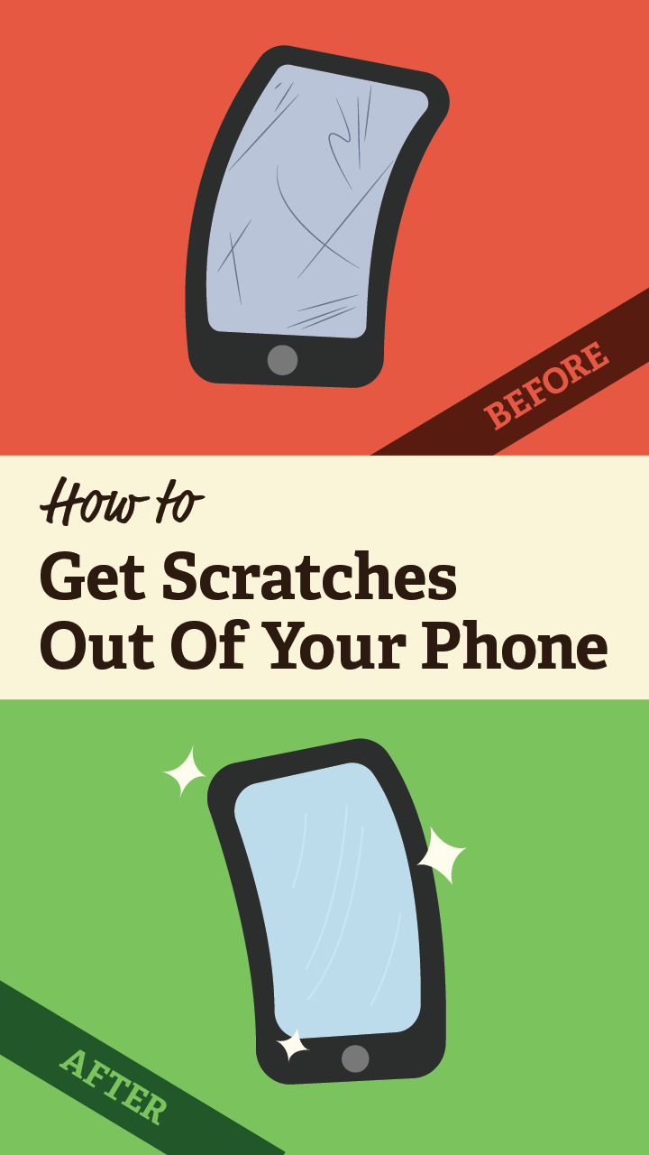How to get scratches out of your phone