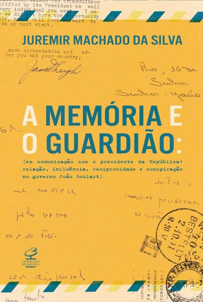 Capa do livro A memória do Guardião - de Juremir Machado da Silva
