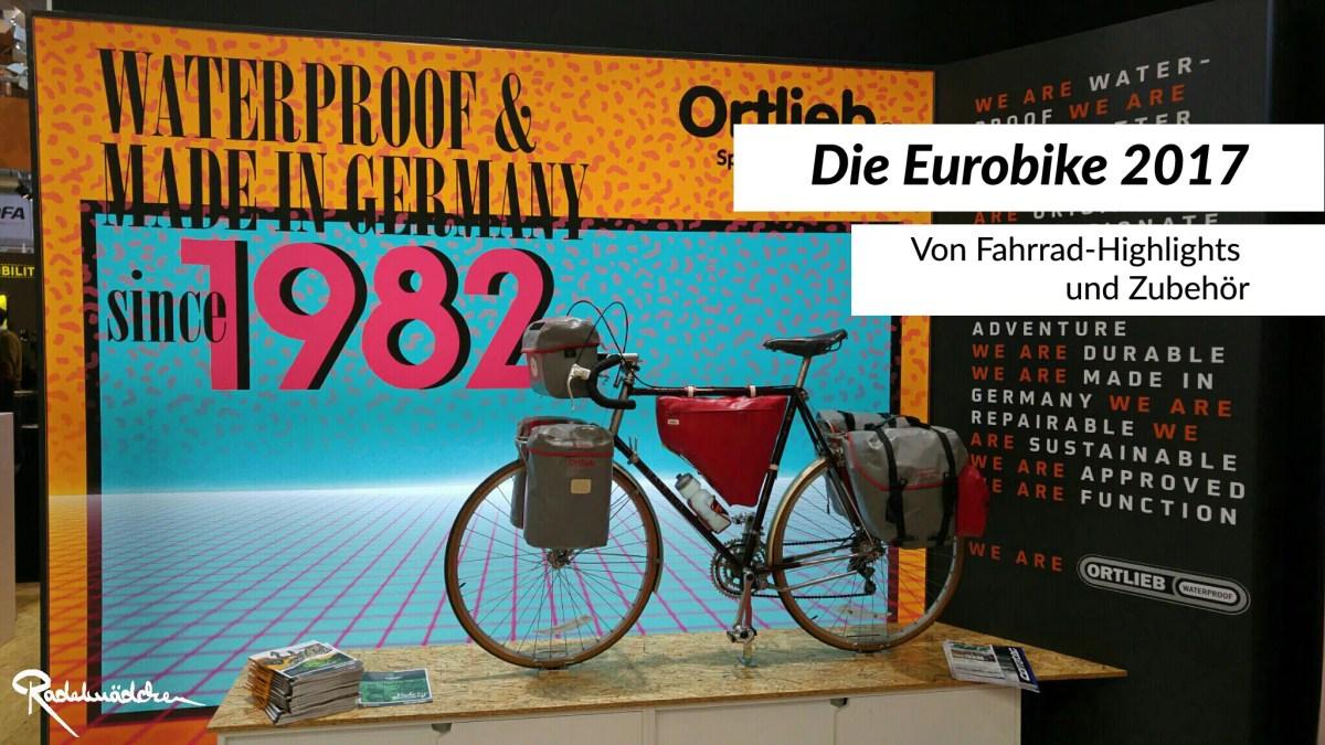 Die Eurobike 2017: Von Fahrrad-Highlights und Zubehör