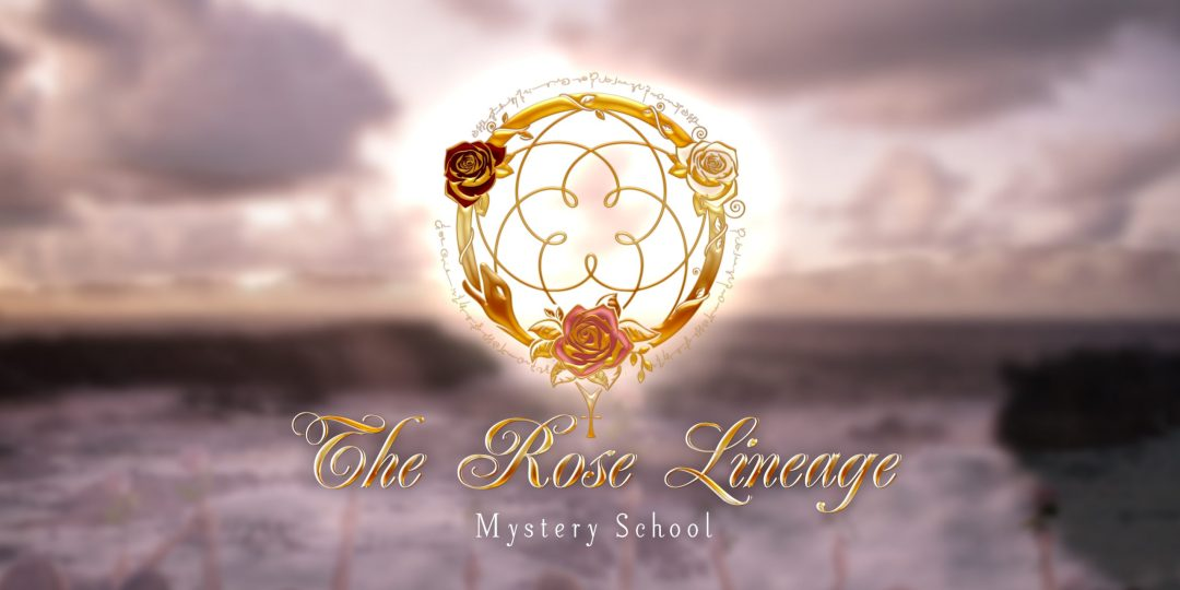 The Rose Lineage Mystery School
