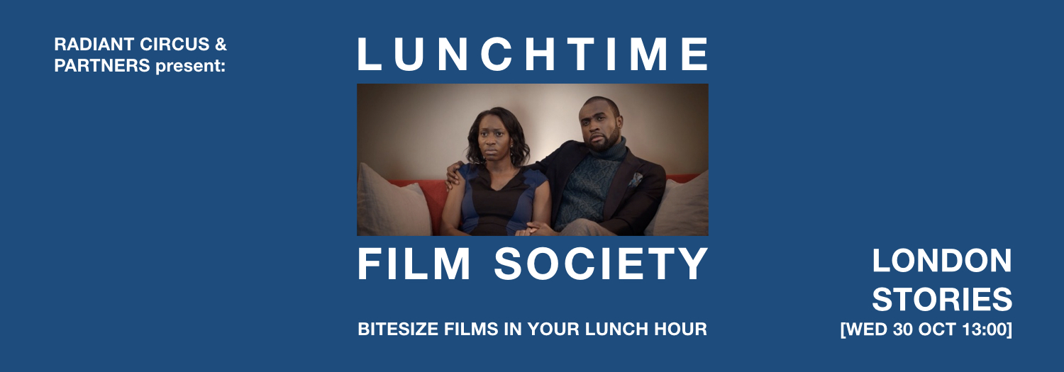 LUNCHTIME FILM SOCIETY Bridewell Theatre LONDON STORIES 30 Oct 2019